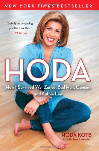 Hoda: How I Survived War Zones, Bad Hair, Cancer, and Kathie Lee 9781439189498