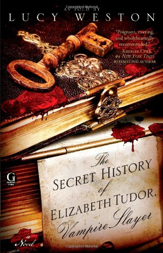 The Secret History of Elizabeth Tudor, Vampire Slayer 9781439190333