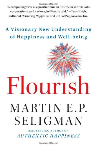 Flourish: A Visionary New Understanding of Happiness and Well-Being 9781439190760