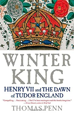 Winter King: Henry VII and the Dawn of Tudor England 9781439191569