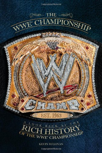 The WWE Championship: A Look Back at the Rich History of the WWE Championship 9781439193211