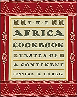The Africa Cookbook: Tastes of a Continent 9781439193303