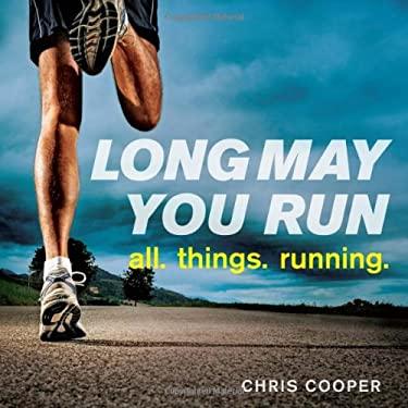 Long May You Run: All. Things. Running. 9781439193877