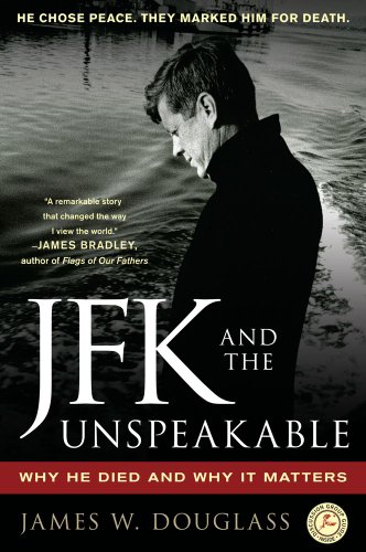 JFK and the Unspeakable: Why He Died and Why It Matters 9781439193884