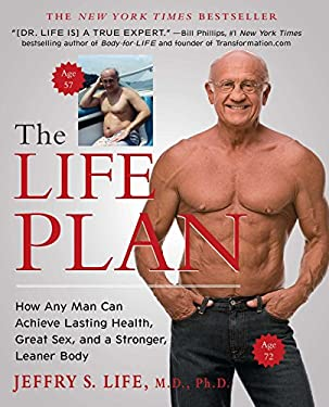 The Life Plan: How Any Man Can Achieve Lasting Health, Great Sex, and a Stronger, Leaner Body 9781439194591