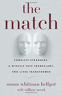 The Match: Complete Strangers, a Miracle Face Transplant, Two Lives Transformed