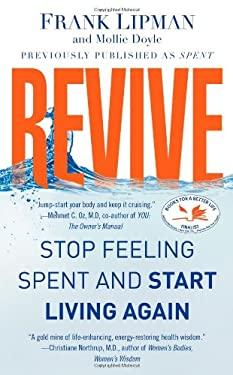 Revive: Stop Feeling Spent and Start Living Again 9781439195826