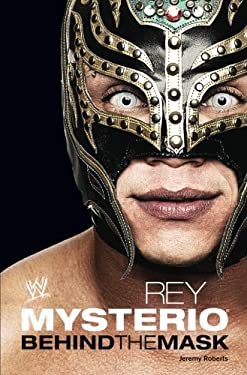 Rey Mysterio: Behind the Mask 9781439195840