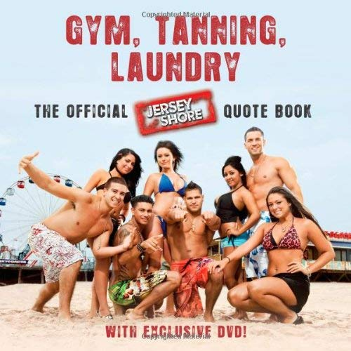Gym, Tanning, Laundry: The Official Jersey Shore Quote Book [With DVD] 9781439196823