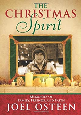 The Christmas Spirit: Memories of Family, Friends, and Faith 9781439198339