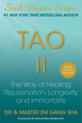 Tao II: The Way of Healing, Rejuvenation, Longevity, and Immortality 9781439198650