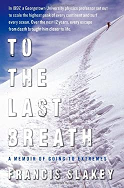 To the Last Breath: A Memoir of Going to Extremes 9781439198957