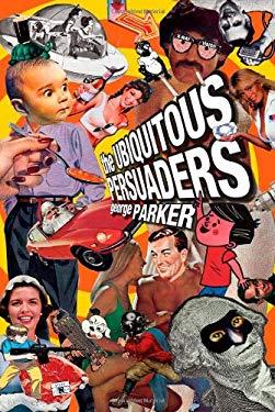 The Ubiquitous Persuaders 9781439226827
