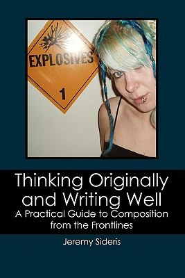 Thinking Originally and Writing Well 9781439244104