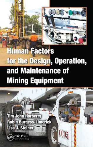 Human Factors for the Design, Operation, and Maintenance of Mining Equipment 9781439802311