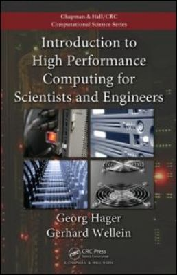 Introduction to High Performance Computing for Scientists and Engineers 9781439811924