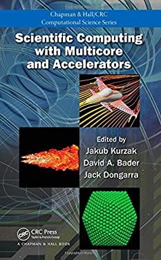 Scientific Computing with Multicore and Accelerators 9781439825365