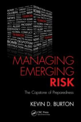 Managing Emerging Risk: The Capstone of Preparedness 9781439826416