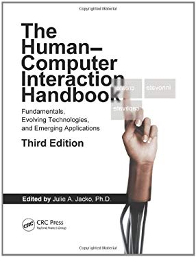 Human Computer Interaction Handbook: Fundamentals, Evolving Technologies, and Emerging Applications, Third Edition 9781439829431
