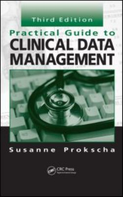 Practical Guide to Clinical Data Management, Third Edition 9781439848296