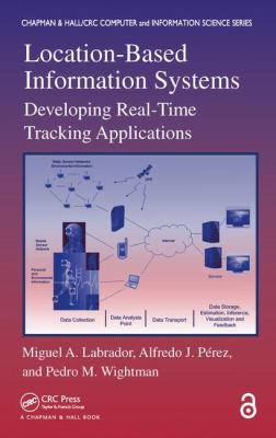 Location-Based Information Systems: Developing Real-Time Tracking Applications 9781439848548