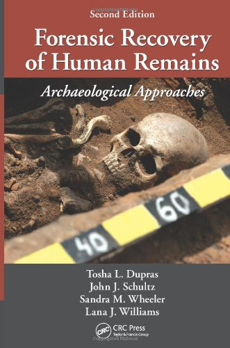 Forensic Recovery of Human Remains: Archaeological Approaches, Second Edition 9781439850305