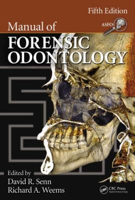 Manual of Forensic Odontology, Fifth Edition