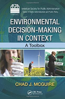 Environmental Decision-Making in Context: A Toolbox 9781439885758