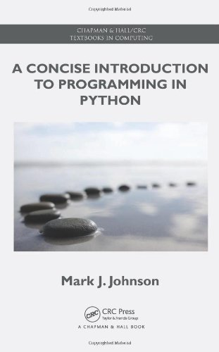 A Concise Introduction to Programming in Python 9781439896945