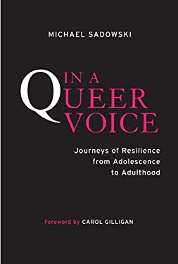 In a Queer Voice: Journeys of Resilience from Adolescence to Adulthood 9781439908013