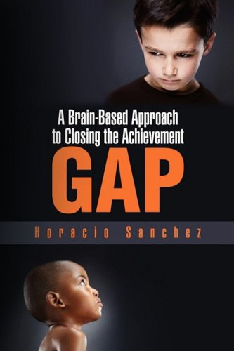 A Brain-Based Approach to Closing the Achievement Gap 9781436382052