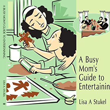 A Busy Mom's Guide to Entertaining 9781434385031