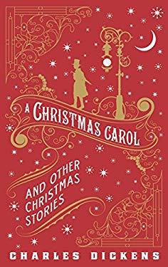 A Christmas Carol and Other Christmas Stories 9781435145399
