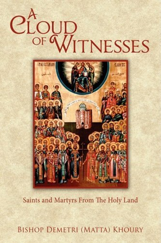 A Cloud of Witnesses: Saints and Martyrs from the Holy Land 9781434394408