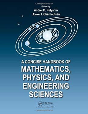 A Concise Handbook of Mathematics, Physics, and Engineering Sciences 9781439806395