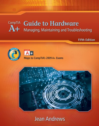 A+ Guide to Hardware: Managing, Maintaining and Troubleshooting [With CDROM] 9781435487383