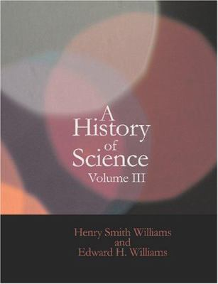 A History of Science Volume 3 9781434617866