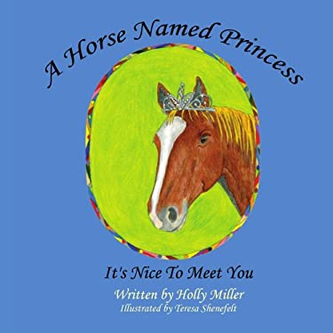 A Horse Named Princess: It's Nice to Meet You 9781434305275
