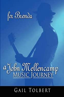 A John Mellencamp Music Journey: For Brenda 9781434313249