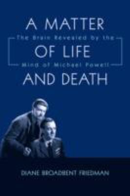 A Matter of Life and Death: The Brain Revealed by the Mind of Michael Powell 9781438909455