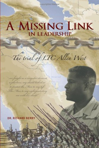 A Missing Link in Leadership: The Trial of Ltc Allen West 9781434395689