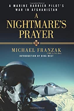 A Nightmare's Prayer: A Marine Corps Harrier Pilot's War in Afghanistan