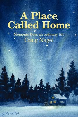 A Place Called Home: Moments from an Ordinary Life 9781434322869