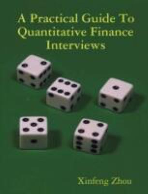 A Practical Guide to Quantitative Finance Interviews 9781435715752