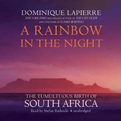 A Rainbow in the Night: The Tumultuous Birth of South Africa 9781433291593
