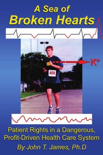 A Sea of Broken Hearts: Patient Rights in a Dangerous, Profit-Driven Health Care System 9781434321367