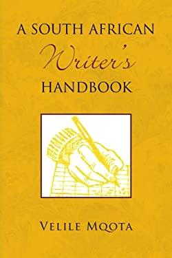 A South African Writer's Handbook 9781436349147