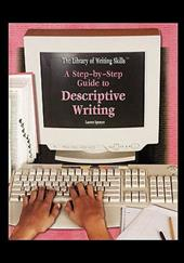 A Step-By-Step Guide to Descriptive Writing