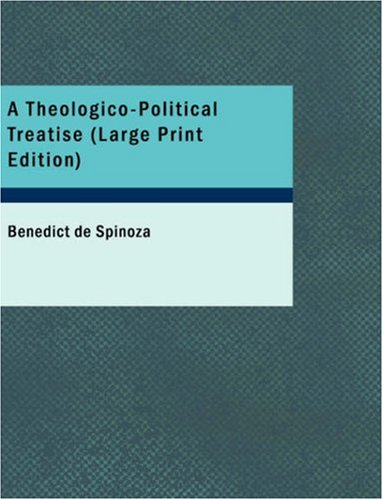 A Theologico-Political Treatise 9781437532272