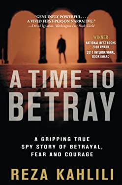 A Time to Betray: A Gripping True Spy Story of Betrayal, Fear and Love 9781439189689